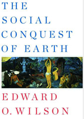 Learn more about The Social Conquest of Earth at Amazon.com.